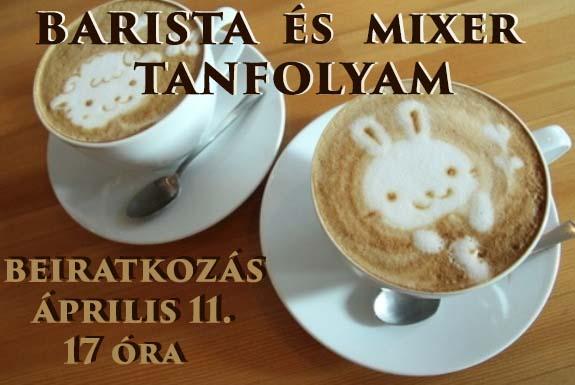 Barista és Mixertanfolyam beiratkozás áprilisban is!